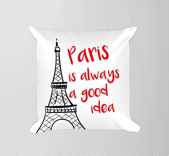Paris Pillow Paris Is Always A Good Idea Pillow Eiffel Tower Etsy