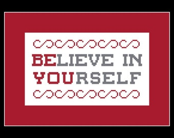 Believe in Yourself Cross Stitch Pattern - PDF File - Be You X Stitch Pattern, Easy Cross Stitch, Phrase Cross Stitch