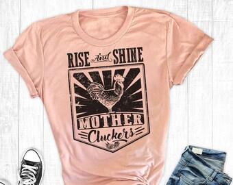 Chicken Shirt, Rise And Shine Mother Clucker, Women's T-shirt, Farm Shirts, Graphic Shirt, Cowgirl Shirt, Country Shirt, Southern Shirts