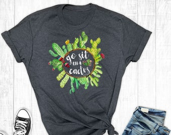 6d8b7d737 Go Sit On A Cactus Shirt, Southern Arrow Shirts, Cactus Lover TShirt,  Country Shirt, Cowgirl Shirt, Cactus T-Shirt
