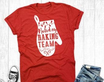 6638635cce01 Holiday Baking Team Shirt, Christmas Baking Tee, Christmas Shirts, Holiday T -Shirt, Unisex Womens