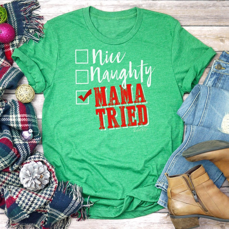 3a945d30c Nice Naughty Mama Tried Christmas Shirt Christmas T-Shirts | Etsy