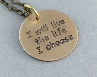 I will live the life I choose, Lost Girl, positive affirmation jewelry, motivational quotes pendant, motivational jewelry,