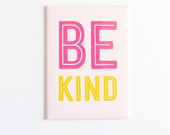 Refrigerator Magnet | Be Kind | Heavy Duty Fridge Art | Typography, Pink & Yellow