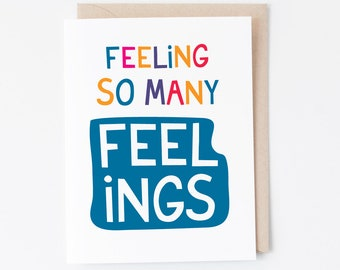 Feelings Card | Encouragement or Celebration Greeting Card | Thinking of You | Just Because Card with Envelope