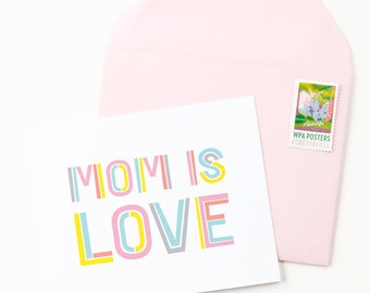 Mom is Love Greeting Card | Mother's Day | Colorful Typographic Card