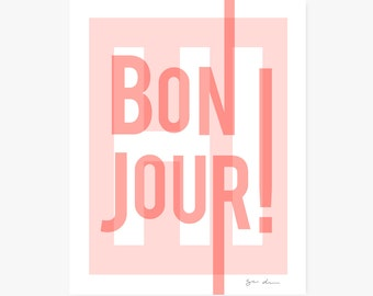 Bonjour Art Print | Pink + White | French, Francophile | Typographic | As Seen in HGTV Magazine!