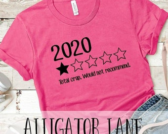 2020 Review Shirt 2020 1 Star - Total crap Would not recommend  - Unisex Graphic T Life Shirt Lots of Color Options Over It All