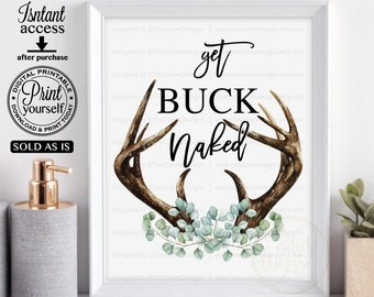 Tribe Wild Floral Sign Buck Bathroom Sign,Arrows Printable,Instant download Antlers Get Buck Naked Bathroom Sign Rustic Get Naked Sign