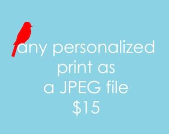 Digital File JPEG file You Print Yourself Any Size as a JPEG file