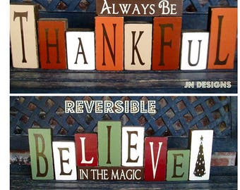 REVERSIBLE--Christmas and Thanksgiving blocks-Believe in the magic reverses with Always be Thankful