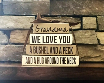 "Mother's day ""MINI"" stacker- Grandma WE love you a bushel and a peck and a hug around the neck"