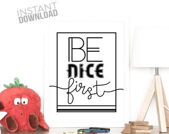 Be Nice First Art Print, home décor, home décor, typography, family gift, gift for parents, wall art, kids room decor, playroom art print