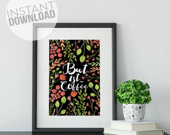Coffee Lover Digital Print, BADASS print, best friend gift, funny gift, home décor, insta download, sassy print, typography, succulent print