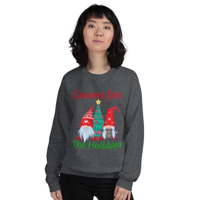 Gnome for the holidays sweatshirt for women Holiday sweatshirt for women Gnome Sweatshirt for women Women/'s Christmas Sweatshirt