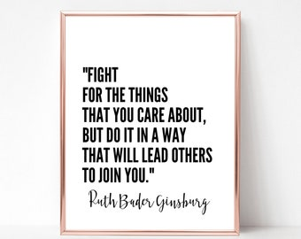 0a3dd39a6c44 Ruth Bader Ginsburg - DIGITAL DOWNLOAD - RBG Printable Wall Art - Feminist  Quote Print - Fight for the Things You Care About Quote
