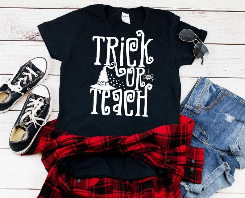 Trick or Teach Halloween Fall Teacher Shirt Sizes up to 5XL image 0