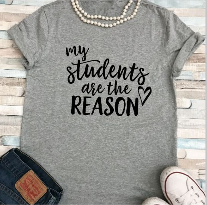 SALE My Students are the Reason Teacher Shirt Plus Sizes image 0