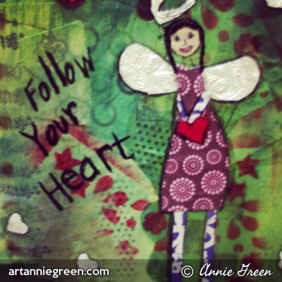 Mixed media:  Follow Your Heart