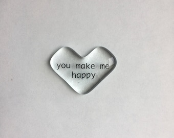 Message heart, You make me happy, love note, love token, pocket heart, love memento, clear glass heart, gift for her, gift for him