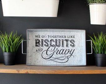 We Go Together Like Biscuits and Gravy Metal Handled Tray Chalk Couture