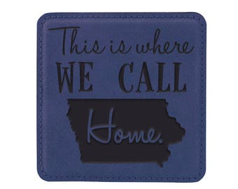 Leather Square Coasters - Set of 6 with holder - 9769 This is Where We Call Home W/State Outline