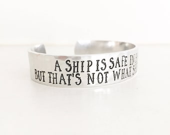 A Ship Is Safe In Harbor But Thats Not What Ships Are For, Nautical Jewelry, Nautical Bracelet, Sailing Jewelry, Ship Jewelry