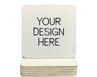 Your Custom Design Heavyweight Square Paper Coasters - Logos, Office, Weddings, Engagement Party, Shower, Birthday or any Special Event