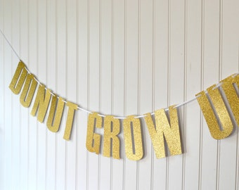Donut Banner - Donut Party - Donut Grow Up Party Decorations - Donut Party Banner - Donut First Birthday - Donut Decorations - Donut Garland