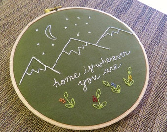 Home is Wherever You Are Hoop Art. Mountains Hoop Art.  Gift for Her. Embroidery Hoop Art. DIY or Ready to Ship. Travel and  Adventure