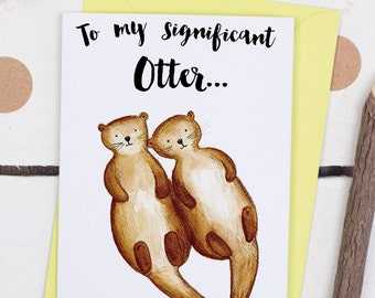 To My Significant Otter Card - Otter Valentine's card - Funny Valentine's Card - Card For Boyfriend - Girlfriend Card - Card for Otter Lover
