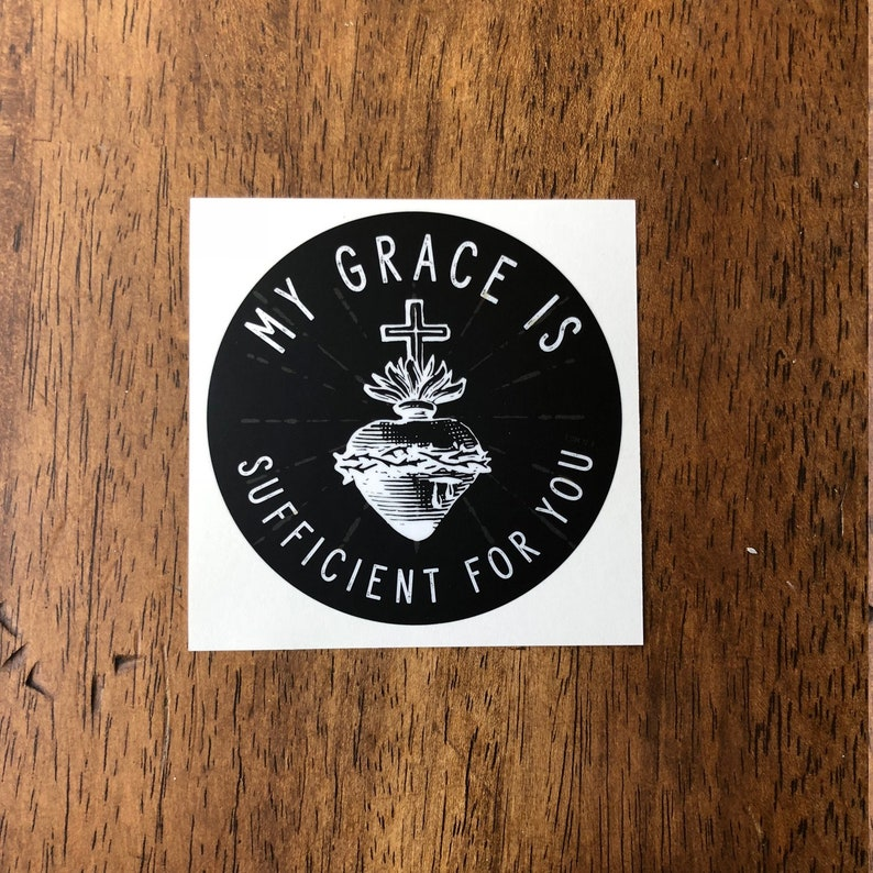 Sacred Heart Decal My Grace is Sufficient for you Catholic Inspirational Sticker for indoor /& outdoor use waterbottle laptop faith decal