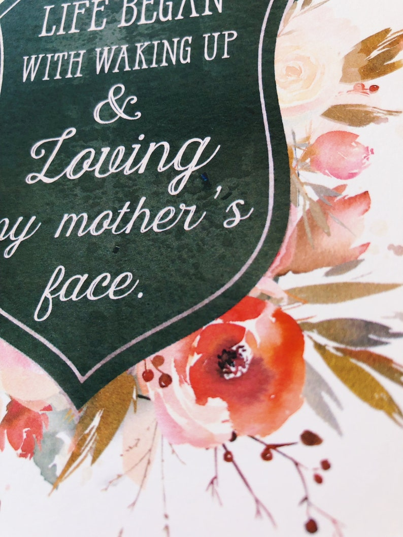 loveing my mother/'s face Art print for mom Quote are George Eliot Mother/'s Day Quote Print I woke up.. gift for her mom birthday give