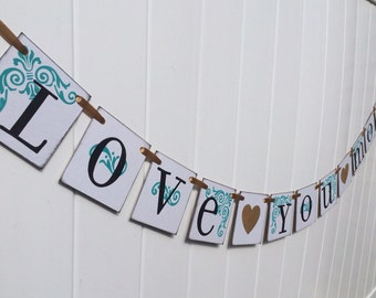 Love You More Sign | Wedding Banner | Wedding Sign | Love Signage | Teal and Gold