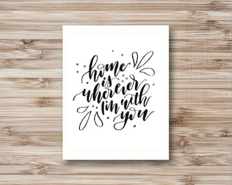 Home Is You Hand Lettered Print