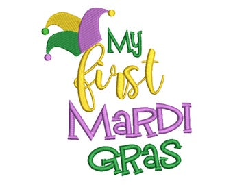 Mardi Gras, My first mardi gras, Quote, Saying, Words, Machine Filled Embroidery - Instant Digital Download