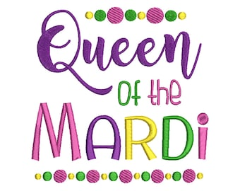 Mardi Gras, Queen of the mardi, Quote, Saying, Words, Machine Filled Embroidery - Instant Digital Download