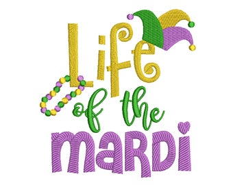 Mardi Gras, Life of the Mardi, Quote, Saying, Words, Machine Filled Embroidery - Instant Digital Download