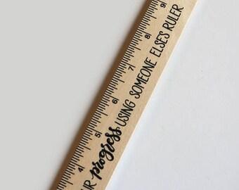 Wood ruler - Don't measure your progress using somebody else's ruler - Ruler for artist - Creatives