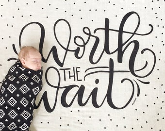 Worth the wait - Muslin cotton swaddle - Extra large