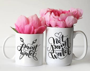 Mug set  - Paint water & NOT paint water  (2 mugs) - Mug for artist, calligraphers, lettering artist, painters, crafters