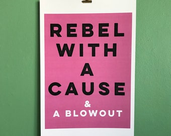 Rebel With a Cause and a Blowout Print
