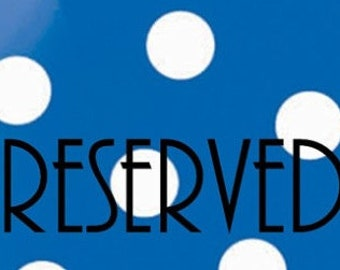 RESERVED for Erika