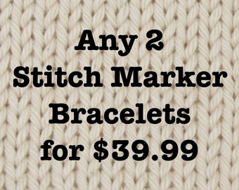 2 Stitch Marker Bracelets for 39.99