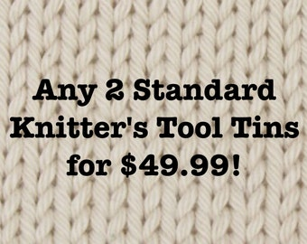 2 Standard Knitter's Tool Tins for 49.99