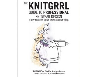 Knitgrrl Guide to Professional Knit Design