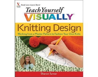 Teach Yourself Visually - Knitting Design