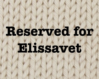 Reserved for Elissavet