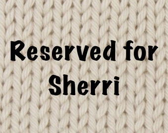 RESERVED for Catherine