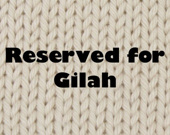 RESERVED for Gilah